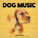 I Love My Dog - Dog Music Library