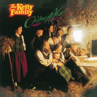 Christmas All Year - The Kelly Family