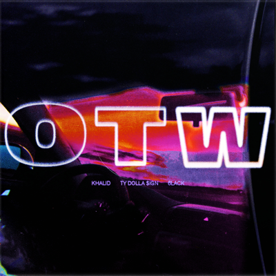 OTW - Khalid, 6LACK & Ty Dolla $ign song