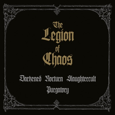 """""""The Legion of Chaos"""" - EP - Darkened Nocturn Slaughtercult"""