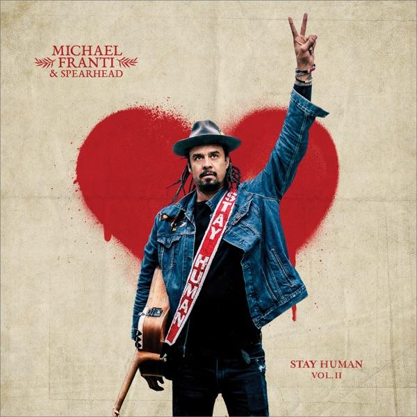 Michael Franti & Spearhead - Stay Human, Vol. 2 album wiki, reviews