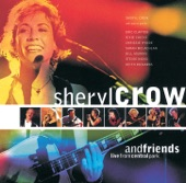 Sheryl Crow and Friends - Live from Central Park