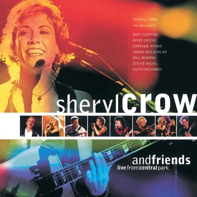 Sheryl Crow and Friends - Live from Central Park - Sheryl Crow