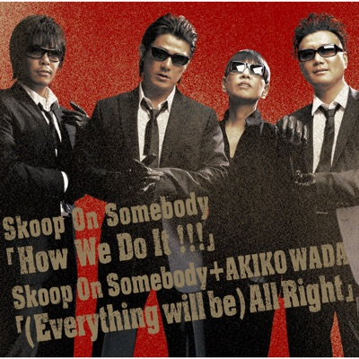 How We Do It!!!/(Everything will Be) All Right - Single - Skoop on Somebody