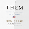 Them: Why We Hate Each Other - and How to Heal (Unabridged) - Ben Sasse