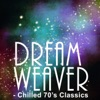 Dream Weaver - Chilled 70's Classics