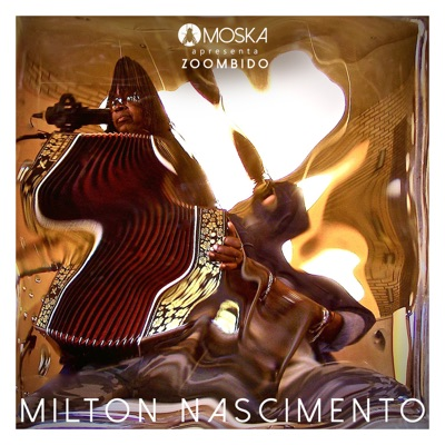 Moska Apresenta Zoombido: Milton Nascimento - Single - Milton Nascimento