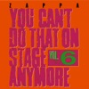 You Can't Do That On Stage Anymore, Vol. 6 (Live), Frank Zappa