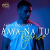 Aaya Na Tu - Reprise - Arjun Kanungo