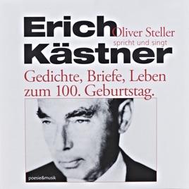 Erich Kästner Gedichte Briefe Leben Zum 100 Geburtstag Von Oliver Steller