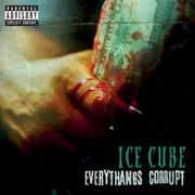 Everythangs Corrupt - Ice Cube - Ice Cube