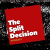 The Split Decision Podcast