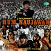 Hum Naujawan (Original Motion Picture Soundtrack)