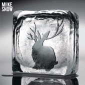 Miike Snow - A Horse Is Not a Home