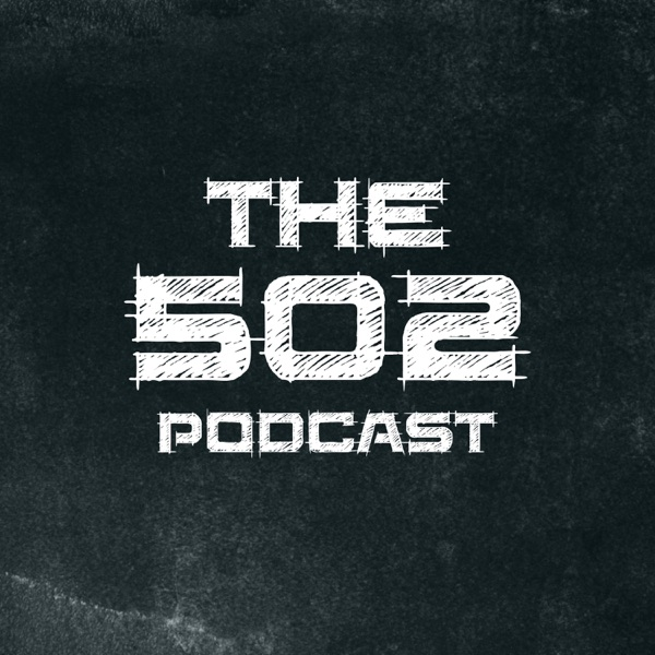 The 502 Podcast