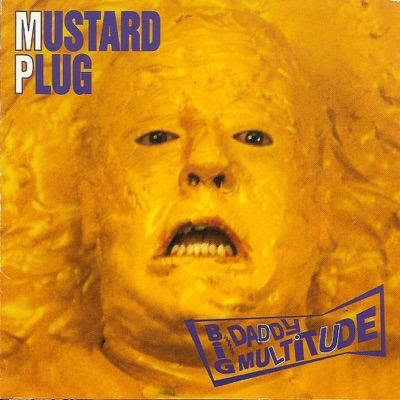 Big Daddy Multitude (2010 Re-Issue) - Mustard Plug
