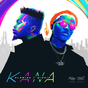 Olamide & Wizkid - Kana