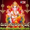 Maha Ganapathi Specials Single