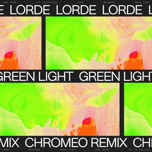 Green Light (Chromeo Remix) - Single