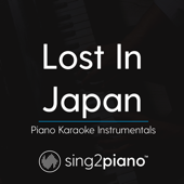 Lost in Japan (Originally Performed by Shawn Mendes) [Piano Karaoke Version]