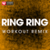 Ring Ring (Extended Workout Remix) - Power Music Workout