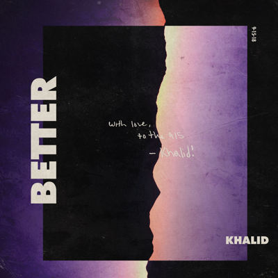 Better - Khalid song