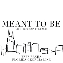 Florida Georgia Line & Bebe Rexha – Meant to Be (Live from CMA Fest 2018) – Single [iTunes Plus M4A] | iplusall.4fullz.com