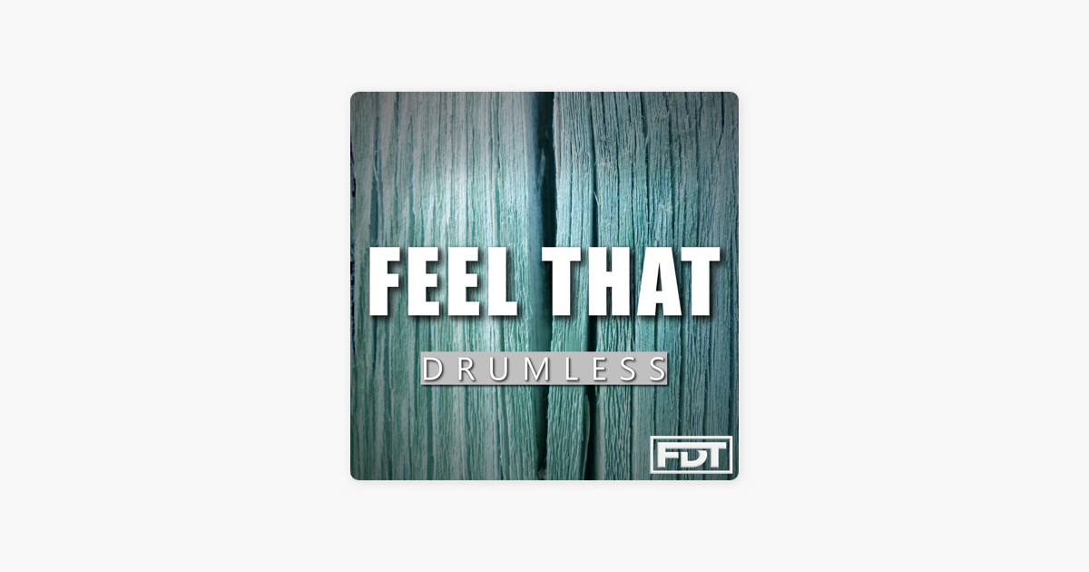 Feel That Drumless - Single by Andre Forbes