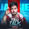 Tru Talk feat Karan Aujla Single