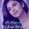 Is Raat Ko Jaane Na Do