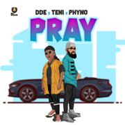 Pray (feat. Teni & Phyno) - DDE - DDE