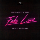 Fake Love (feat. Duncan Mighty & Wizkid)-Starboy
