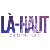 Là-haut (Single) - Chimène Badi
