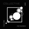 Collective, Vol. I - EP - The Nor'easters