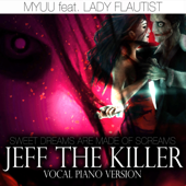 Jeff the Killer (Sweet Dreams Are Made of Screams) [Vocal Piano Version] [feat. Lady Flautist]