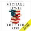 Michael Lewis - The Fifth Risk (Unabridged)  artwork