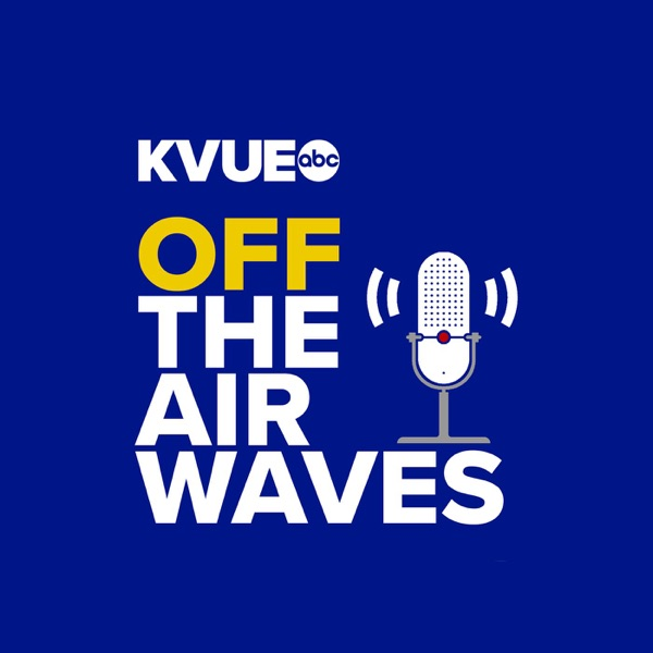 KVUE - Off The Airwaves Podcast