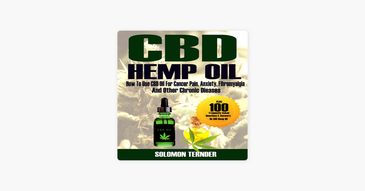 Hemp Oil: How to Use CBD Oil for Cancer Pain, Anxiety, Fibromyalgia and  Other Chronic Diseases: Cannabis Oil Books, Volume 1 (Unabridged)