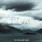 The Hollow Men - Speak