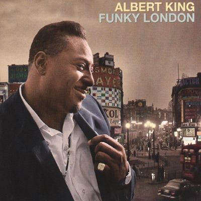 Funky London (Remastered) - Albert King