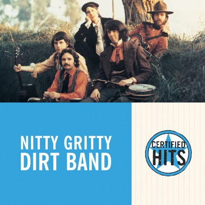 Certified Hits: Nitty Gritty Dirt Band - Nitty Gritty Dirt Band