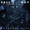 Fall Out Boy - Believers Never Die - Greatest Hits (Bonus Track Version) artwork