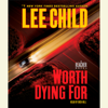Lee Child - Worth Dying For: A Jack Reacher Novel (Abridged) artwork