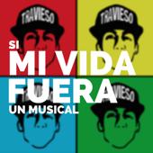 Si Mi Vida Fuera un Musical (Original Motion Picture Soundtrack)