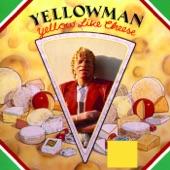 Yellowman - Yellow Like Cheese