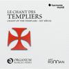 Le chant des Templiers - Ensemble Organum & Mercel Pérès