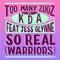 So Real (Warriors) [feat. Jess Glynne] - Too Many Zooz & KDA lyrics