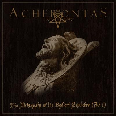 The Alchemists of the Radiant Sepulchre - Single - Acherontas
