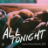 "All Tonight (From ""Exes Baggage"") - Midnight Meetings"