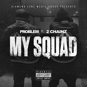 My Squad (feat. 2 Chainz) [Remix] - Single Mp3 Download